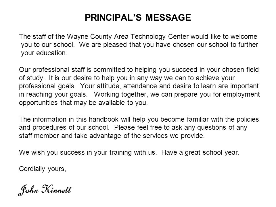 PRINCIPAL'S MESSAGE The staff of the Wayne County Area Technology Center would like to welcome you to our school.