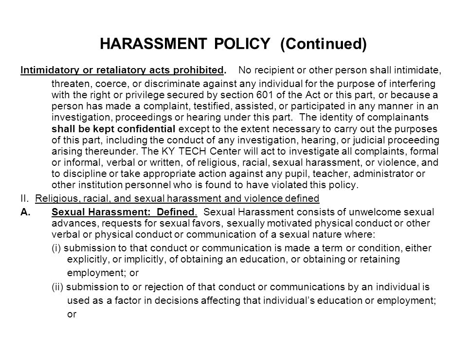 HARASSMENT POLICY (Continued) Intimidatory or retaliatory acts prohibited.