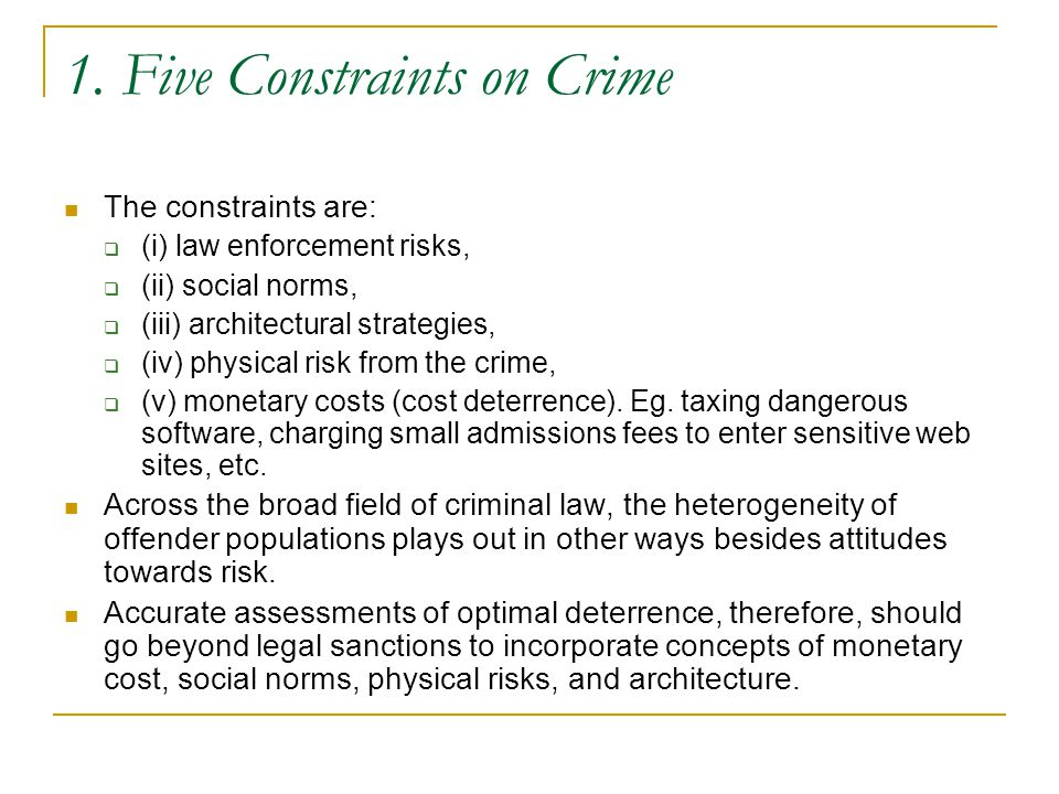 1. Five Constraints on Crime The constraints are:  (i) law enforcement risks,  (ii) social norms,  (iii) architectural strategies,  (iv) physical