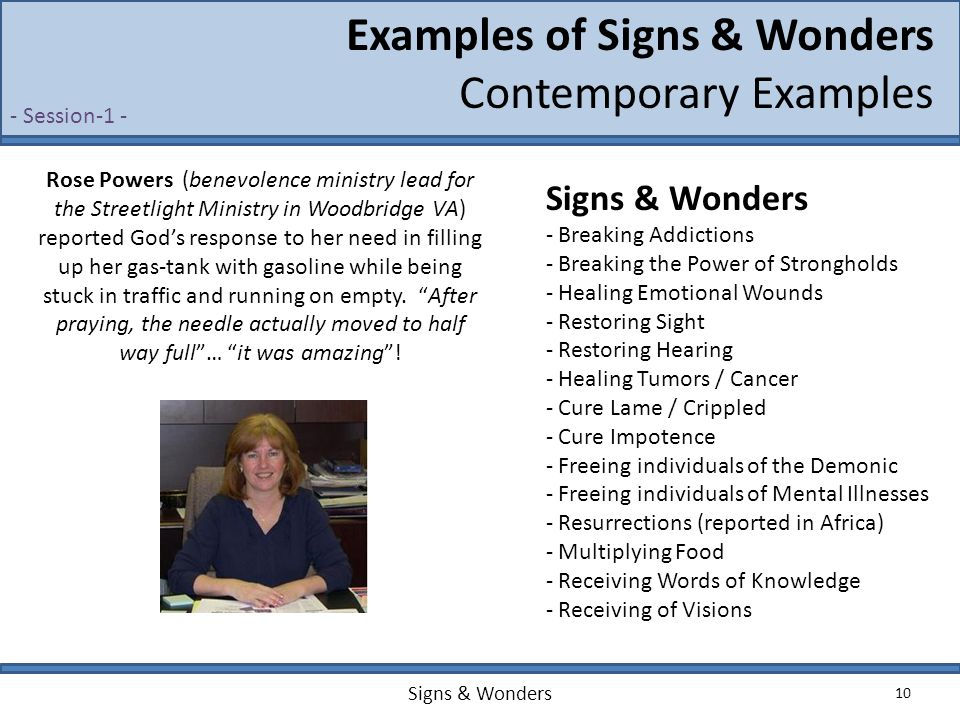 Signs & Wonders 10 Examples of Signs & Wonders Contemporary Examples Rose Powers (benevolence ministry lead for the Streetlight Ministry in Woodbridge