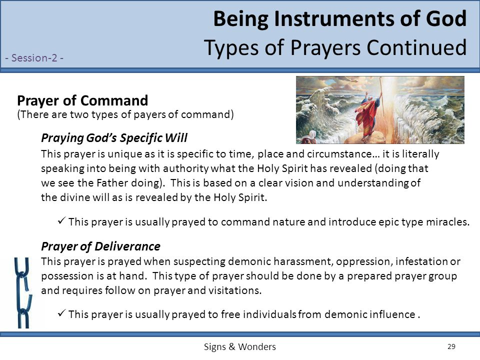 Signs & Wonders 29 Being Instruments of God Types of Prayers Continued - Session-2 - Prayer of Command (There are two types of payers of command) This