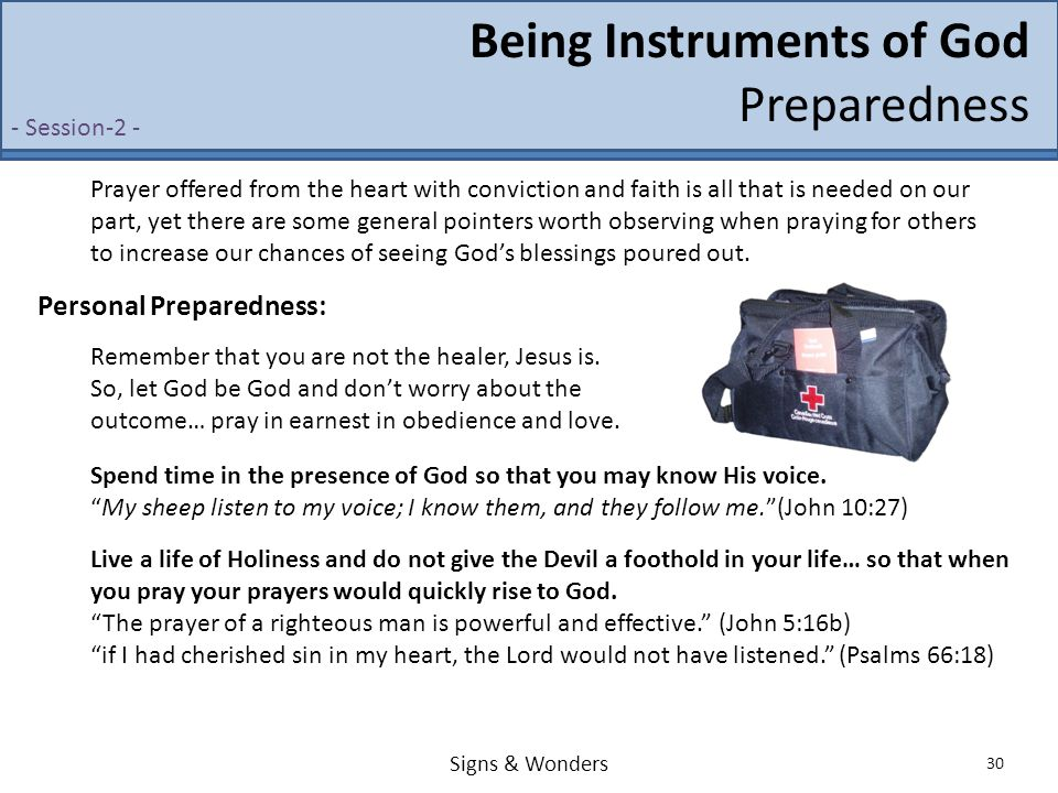 Signs & Wonders 30 Being Instruments of God Preparedness - Session-2 - Prayer offered from the heart with conviction and faith is all that is needed o