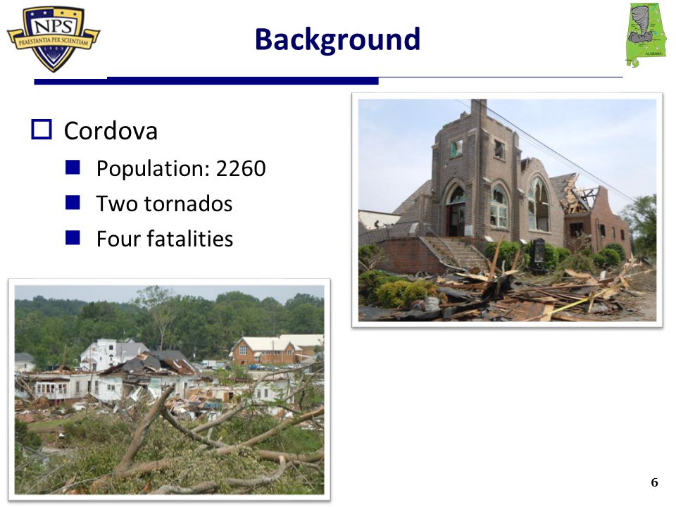 Background  Cordova Population: 2260 Two tornados Four fatalities 6