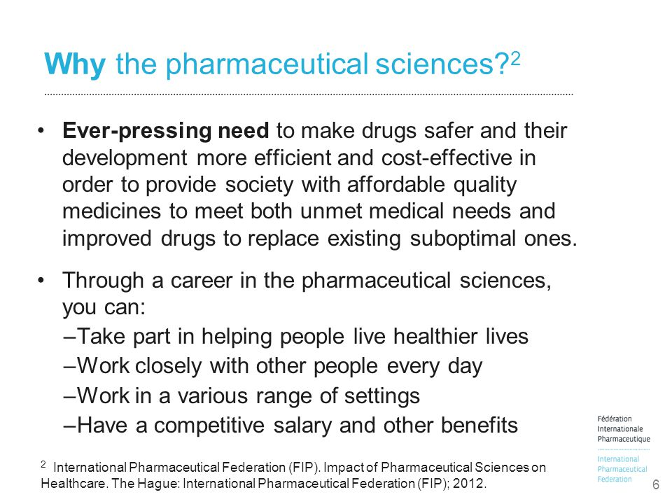 Why the pharmaceutical sciences.