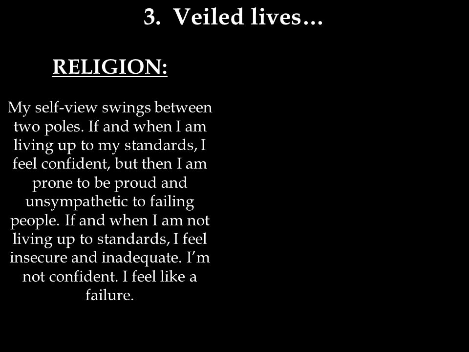 RELIGION: My self-view swings between two poles.