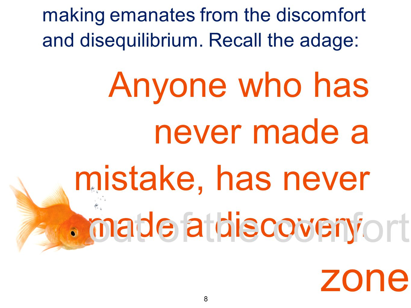out of the comfort zone 2 Part of the learning and meaning- making emanates from the discomfort and disequilibrium.