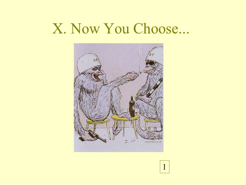 X. Now You Choose... 1