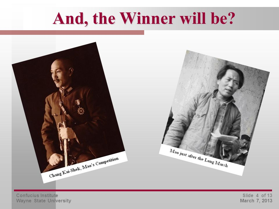 Confucius Institute Wayne State University Slide 4 of 13 March 7, 2013 And, the Winner will be?