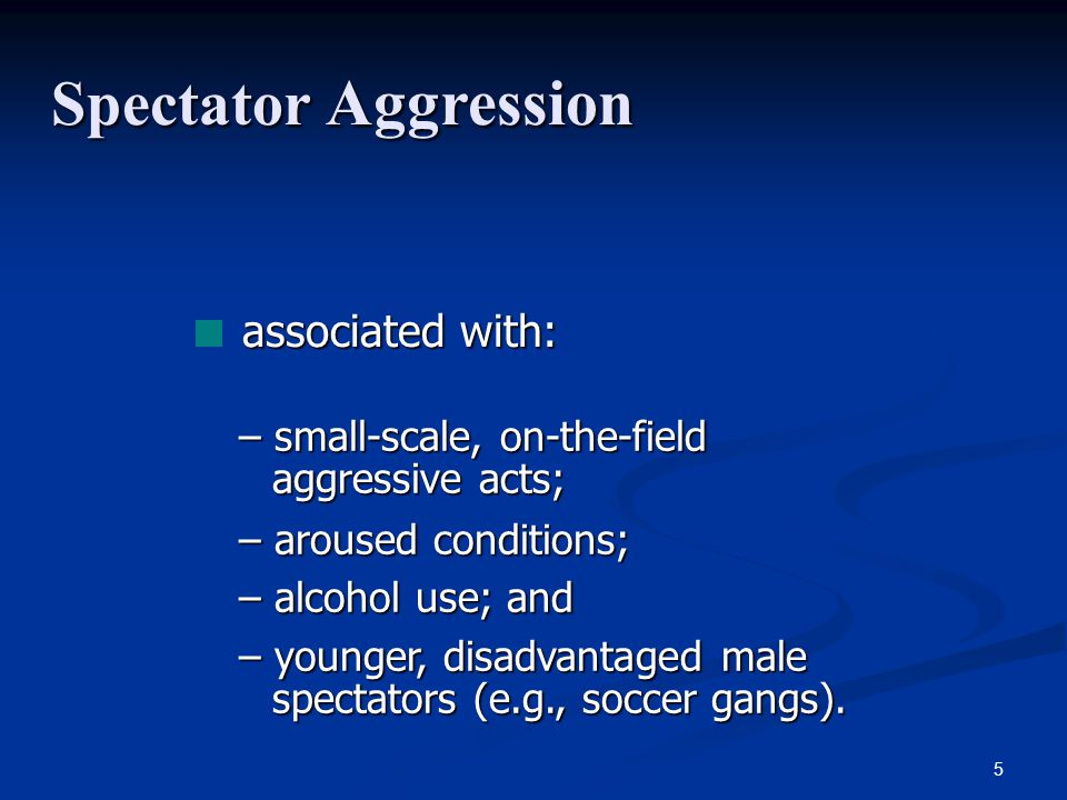 Implications for Practice Control spectator aggression.