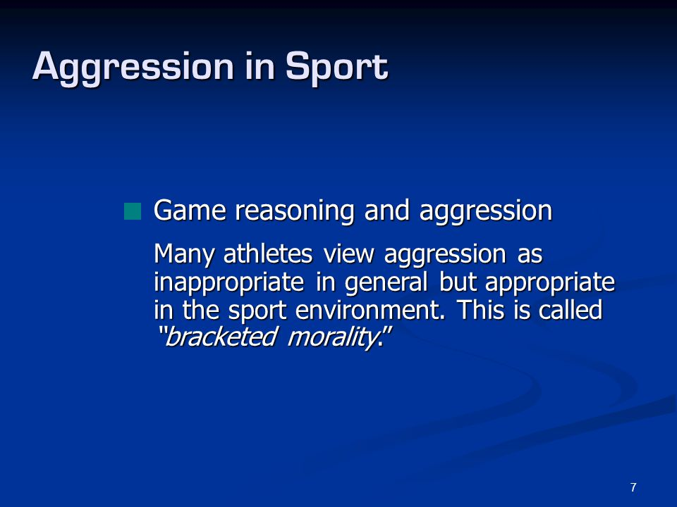 8 Aggression in Sport Athletic performance and aggression No clear pattern has been found, but professionals must decide if they value winning at all costs at the cost of increased aggression.