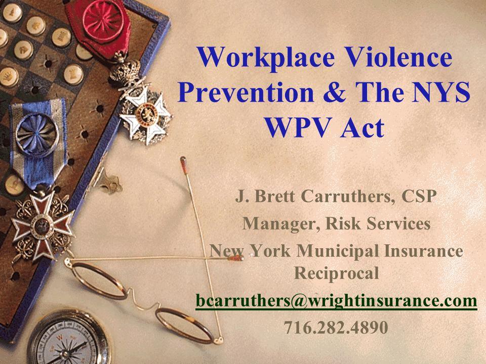 WPV Program Requirements  Effective March 4, 2007  Risk Evaluation Determination  Written Workplace Violence Prevention Program  Employee Information  Employee Training