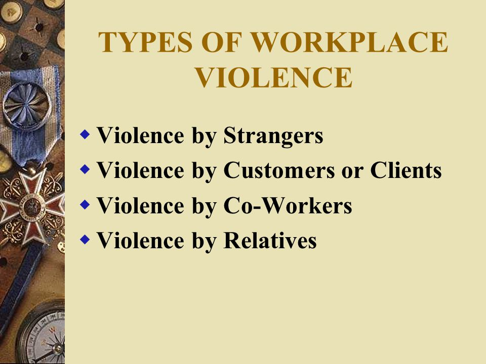 EXTENT OF PROBLEM We live in an increasingly violent culture Job-related homicides were the third leading cause of death for all workers.