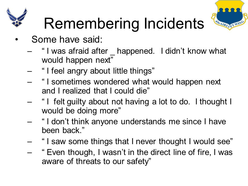 "Remembering Incidents Some have said: –"" I was afraid after _ happened. I didn't know what would happen next"" –"" I feel angry about little things"" –"""