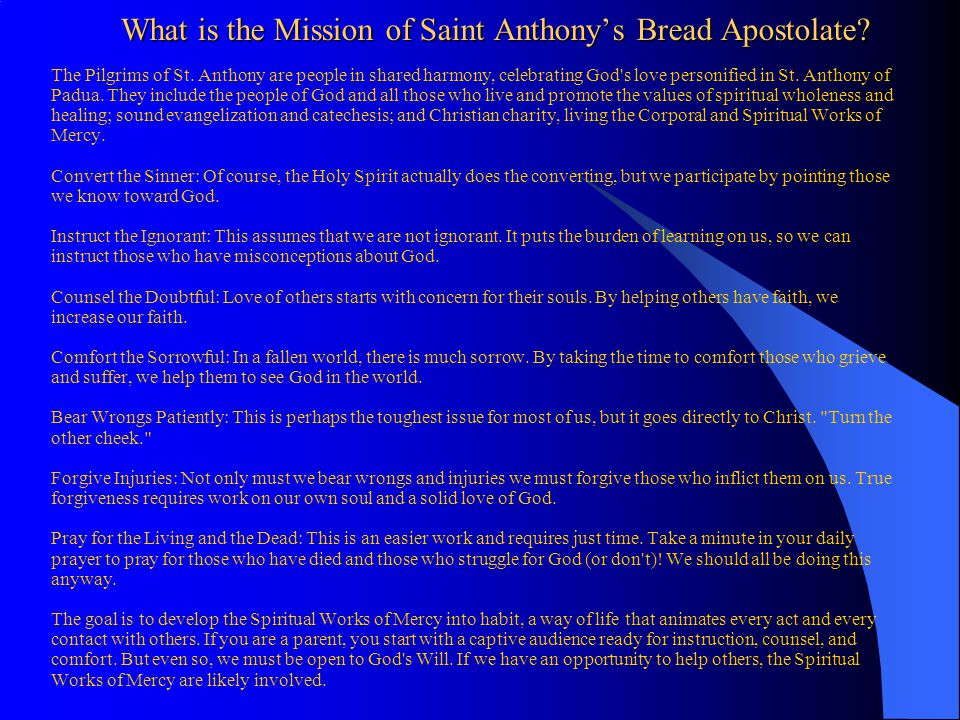 What is the Mission of Saint Anthony's Bread Apostolate? The Pilgrims of St. Anthony are people in shared harmony, celebrating God's love personified