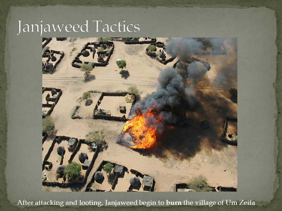 After attacking and looting, Janjaweed begin to burn the village of Um Zeifa
