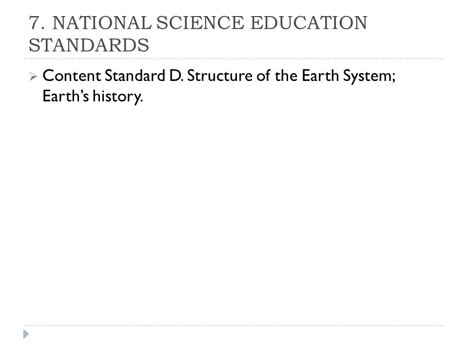7.NATIONAL SCIENCE EDUCATION STANDARDS  Content Standard D.