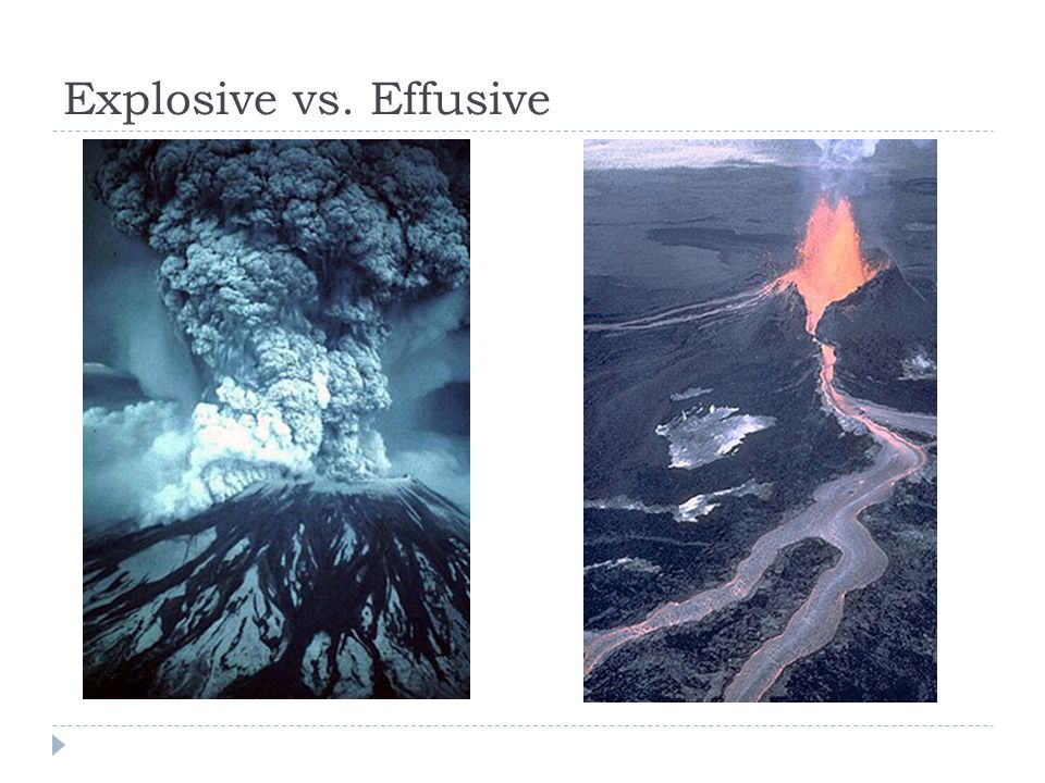 Explosive vs. Effusive