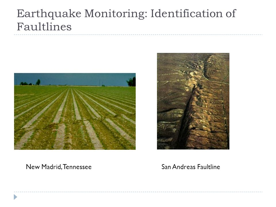 Earthquake Monitoring: Identification of Faultlines New Madrid, TennesseeSan Andreas Faultline