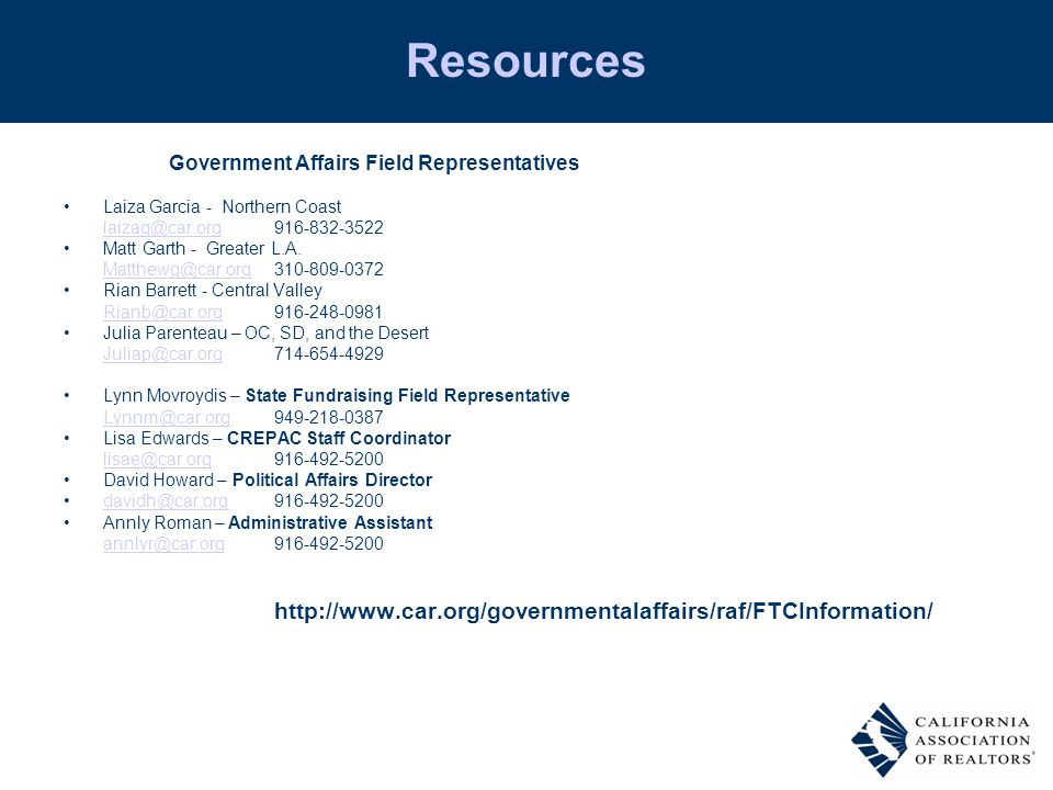 Resources Government Affairs Field Representatives Laiza Garcia - Northern Coast laizag@car.orglaizag@car.org 916-832-3522 Matt Garth - Greater L.A.