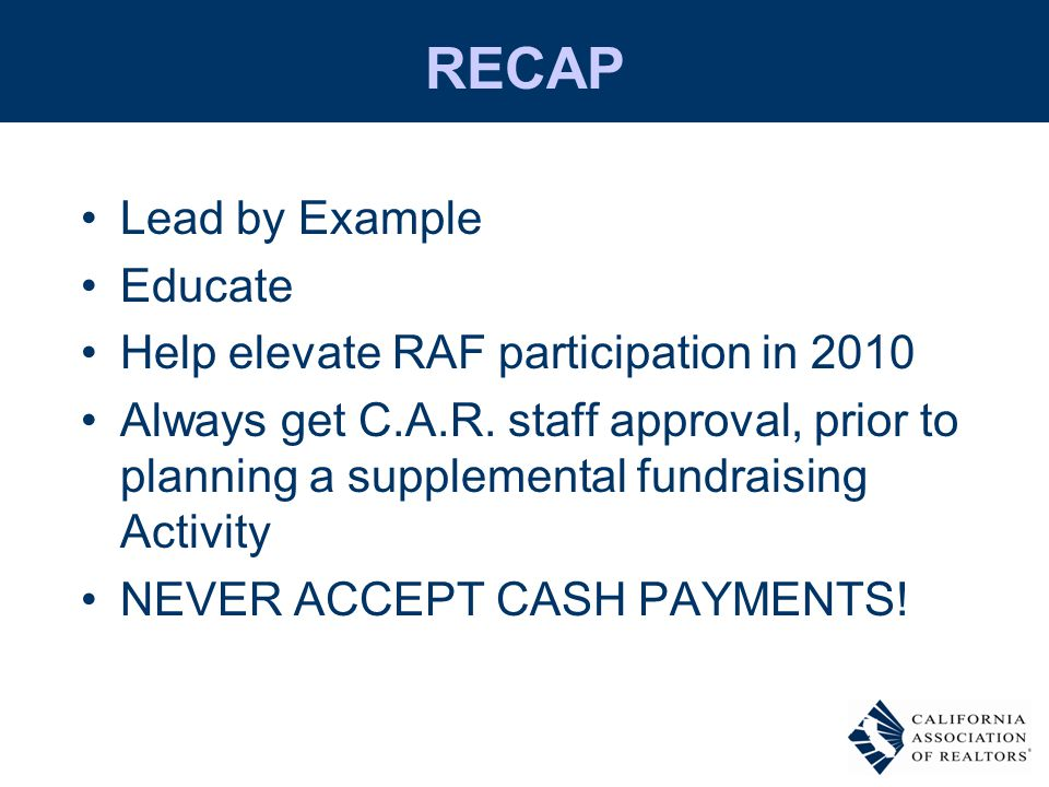 RECAP Lead by Example Educate Help elevate RAF participation in 2010 Always get C.A.R.