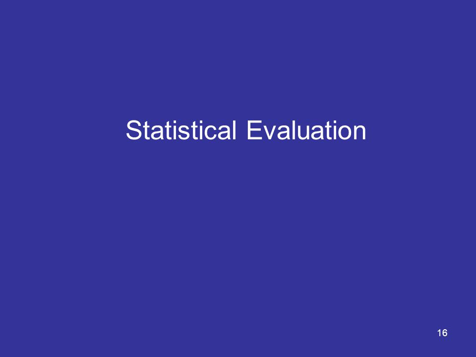 16 Statistical Evaluation