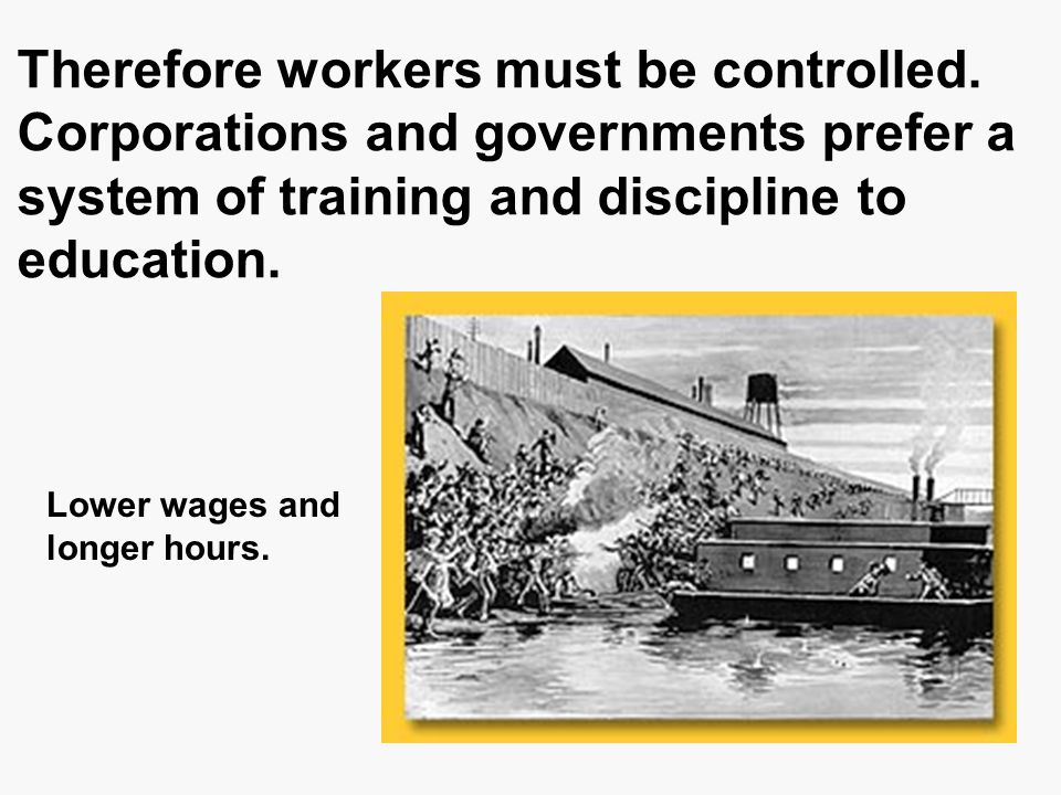 Therefore workers must be controlled.