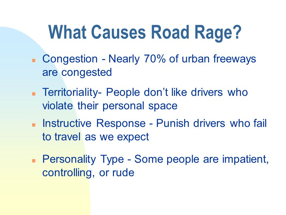 What is Road Rage. It is an extreme form of aggressive driving.