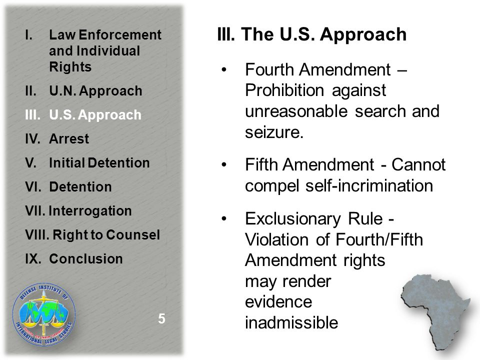 III.The U.S. Approach Fourth Amendment – Prohibition against unreasonable search and seizure.