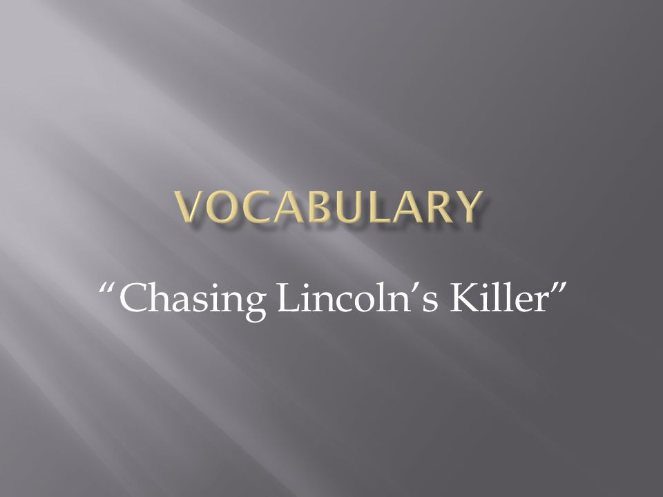 """Chasing Lincoln's Killer"""