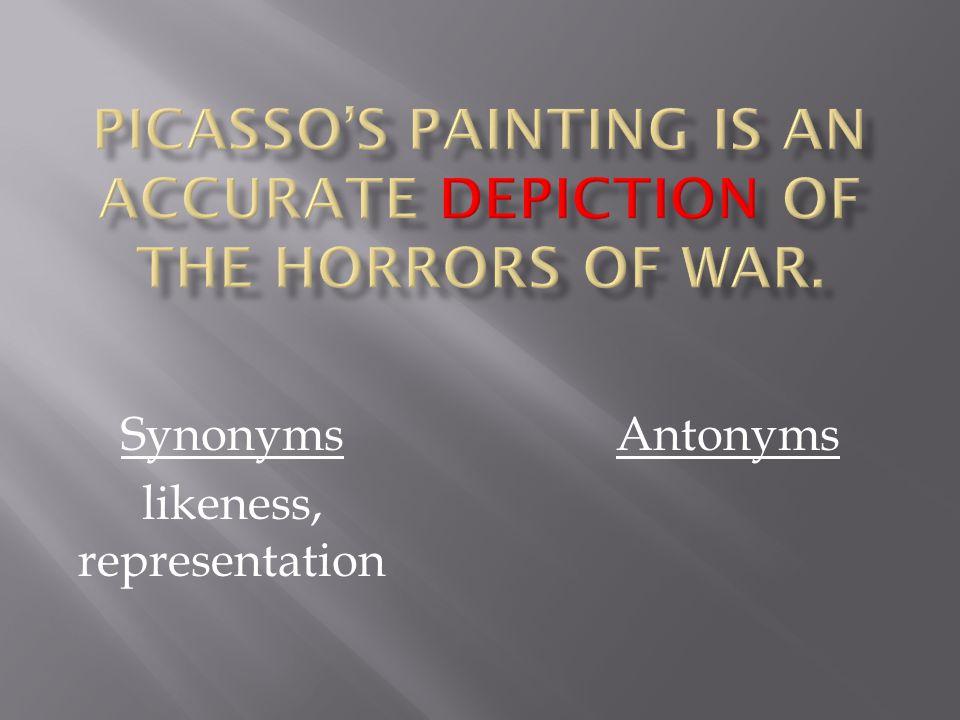 Synonyms likeness, representation Antonyms