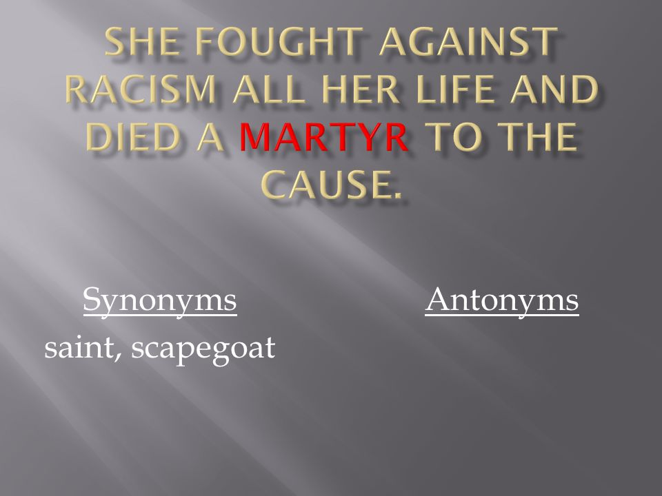 Synonyms saint, scapegoat Antonyms