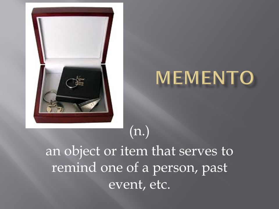 (n.) an object or item that serves to remind one of a person, past event, etc.