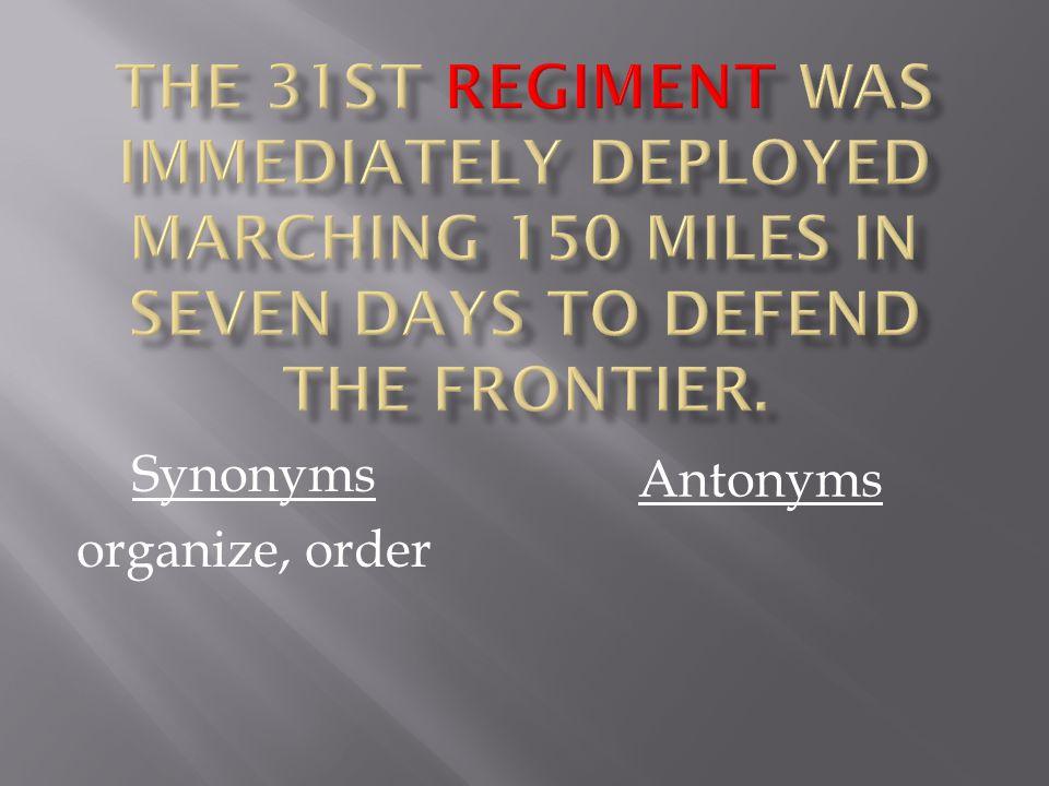 Synonyms organize, order Antonyms