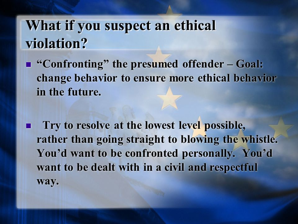 What if you suspect an ethical violation.