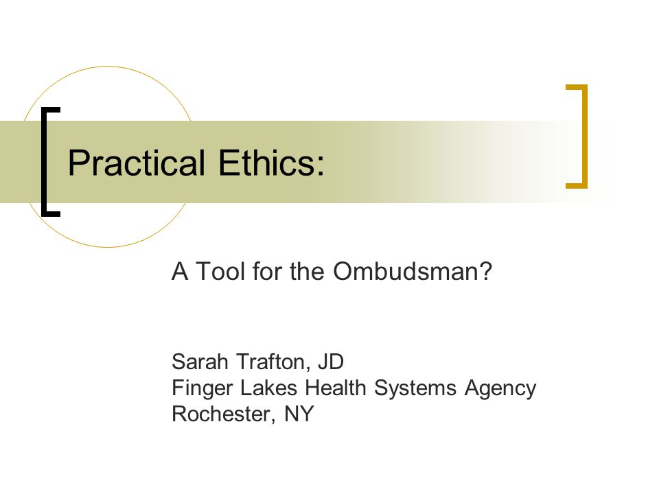 Practical Ethics: A Tool for the Ombudsman.