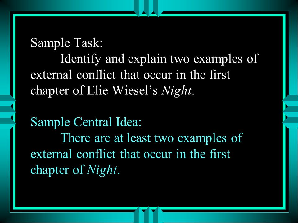 Sample Task: Identify and explain two examples of external conflict that occur in the first chapter of Elie Wiesel's Night.
