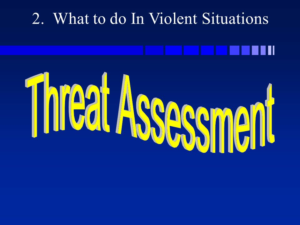 2. What to do In Violent Situations
