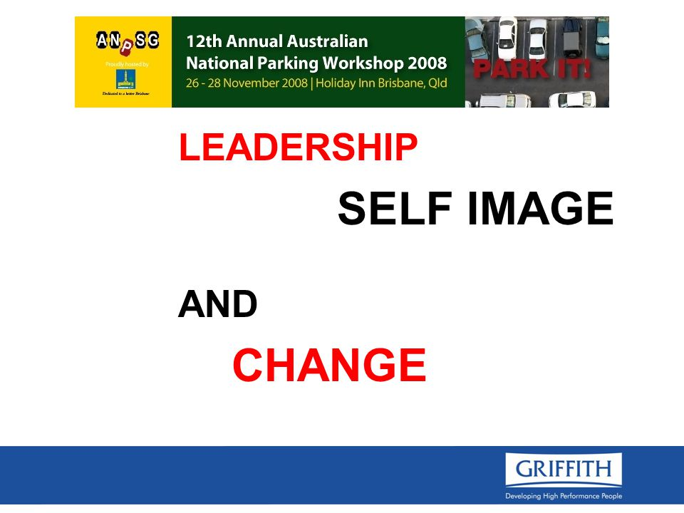 LEADERSHIP SELF IMAGE AND CHANGE