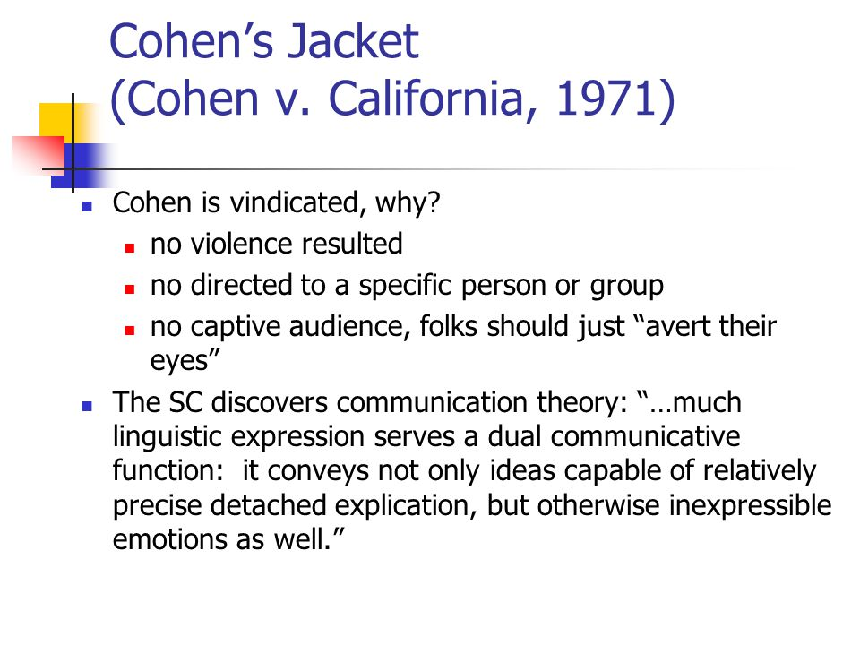 Cohen's Jacket (Cohen v. California, 1971) Cohen is vindicated, why.