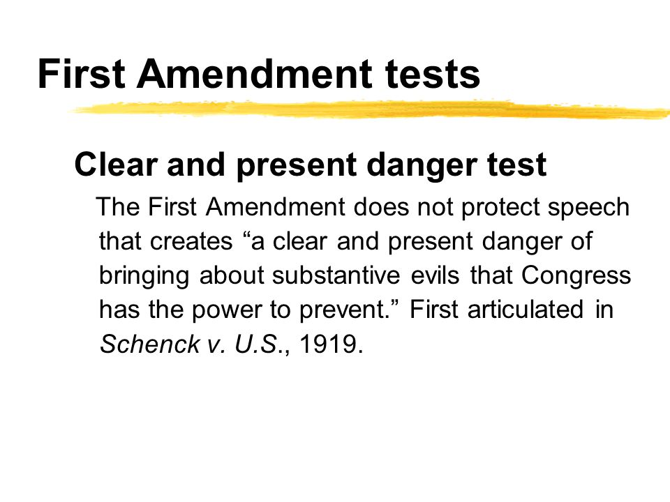 First Amendment tests Bad tendency test If expression had a tendency to cause harm, it could be prevented and/or punished.