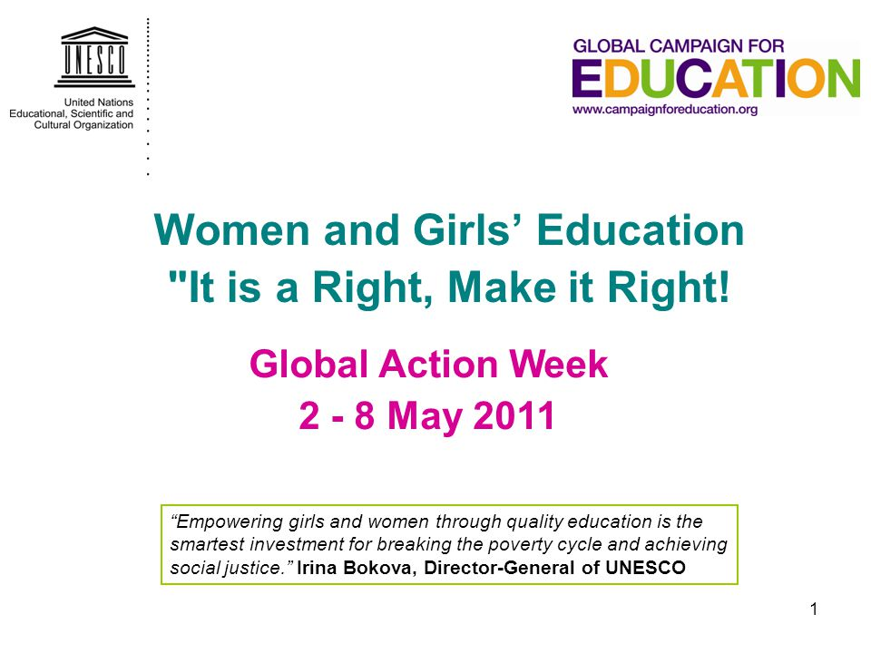 Key Messages (1) 1.Education is a fundamental right, for all girls and boys, women and men alike, and enshrined as such in the 1948 Universal Declaration of Human Rights.