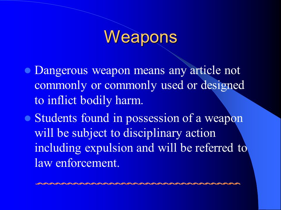 Weapons Dangerous weapon means any article not commonly or commonly used or designed to inflict bodily harm.