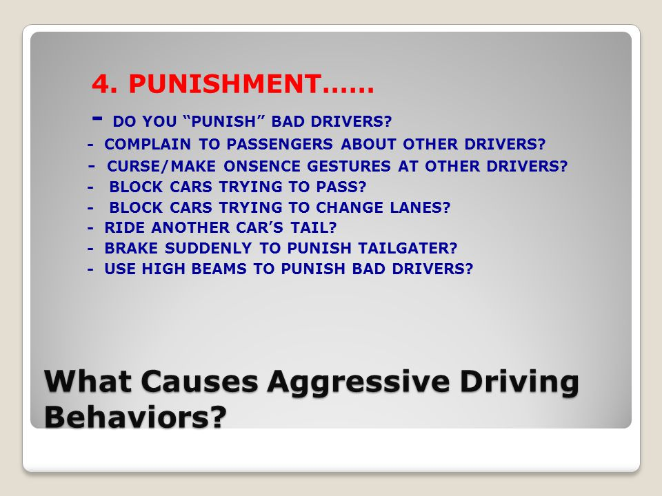 4.PUNISHMENT…… - DO YOU PUNISH BAD DRIVERS. - COMPLAIN TO PASSENGERS ABOUT OTHER DRIVERS.