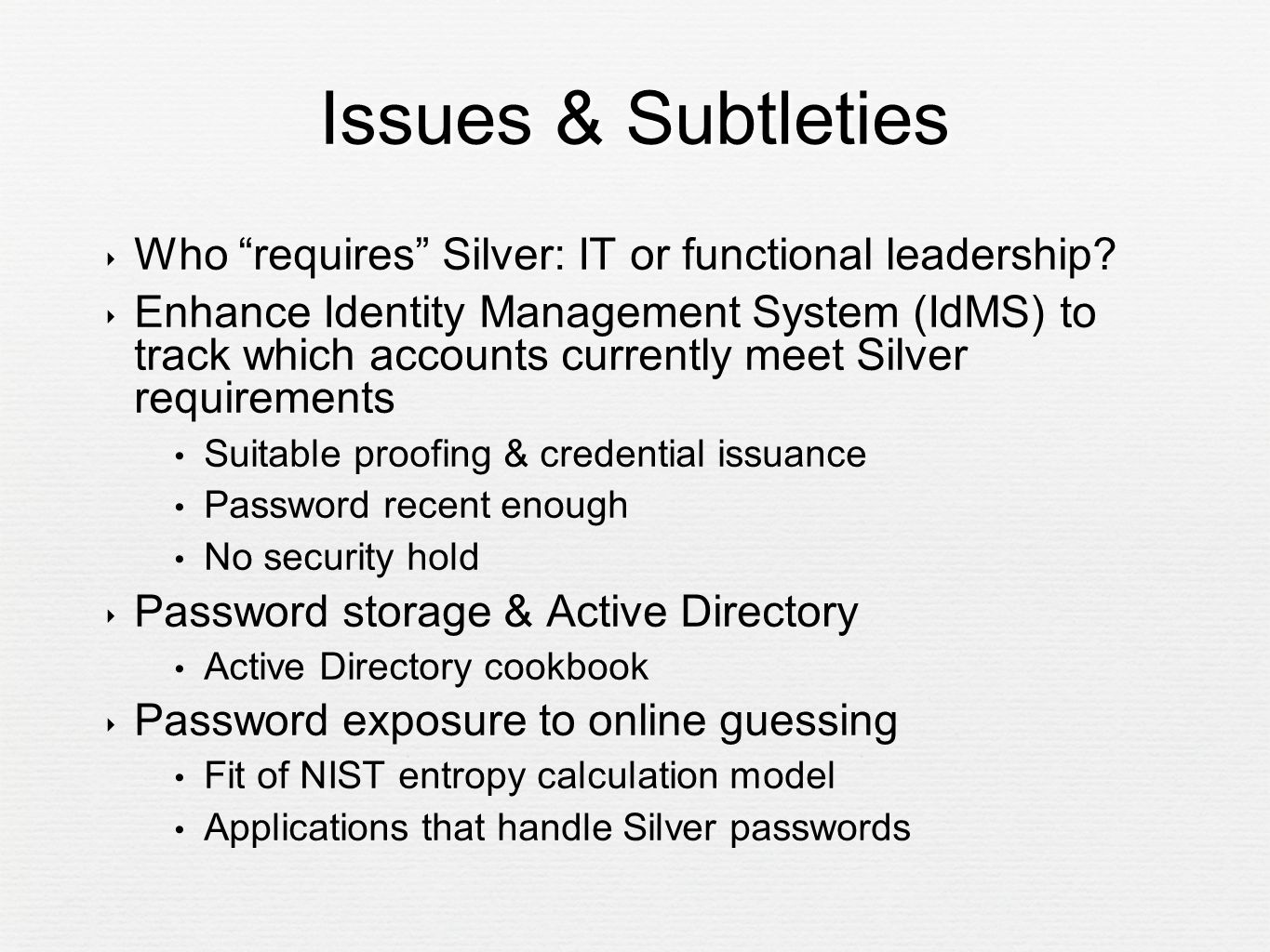 ‣ Who requires Silver: IT or functional leadership.