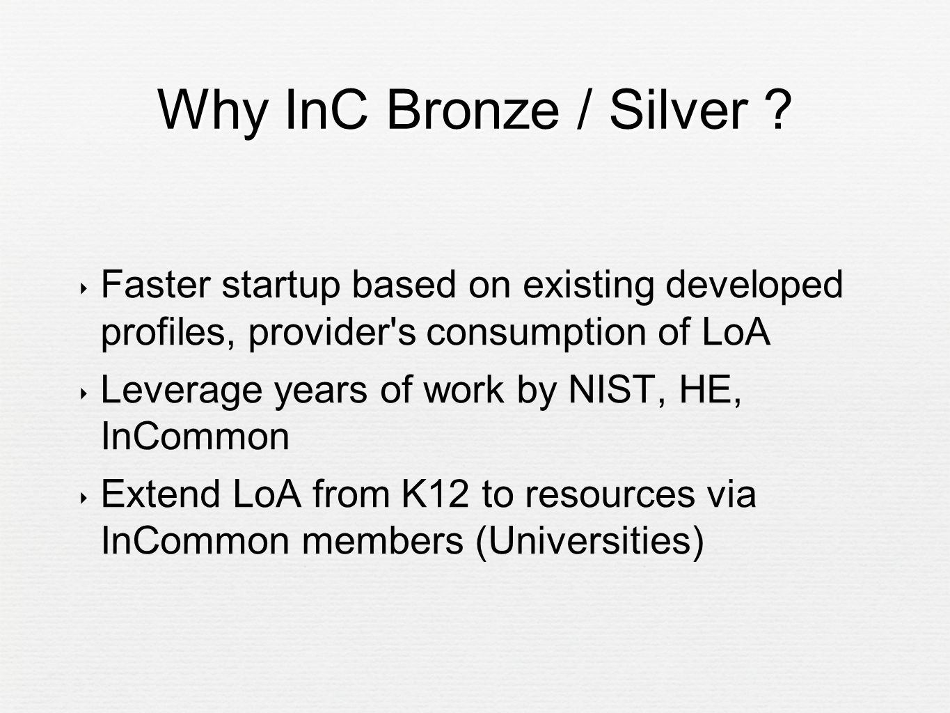Why InC Bronze / Silver .
