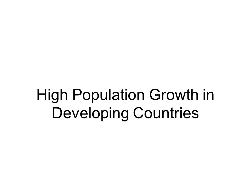 High Population Growth in Developing Countries