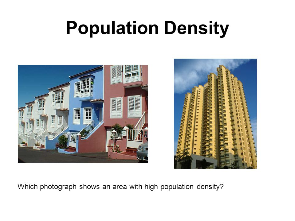 Population Density Which photograph shows an area with high population density?