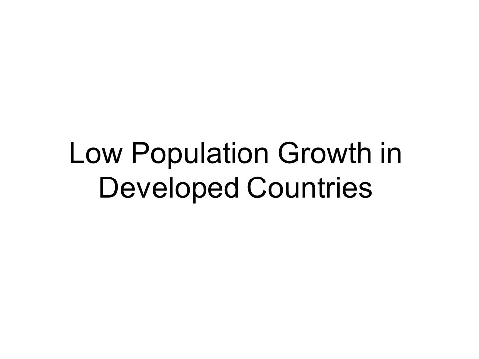 Low Population Growth in Developed Countries
