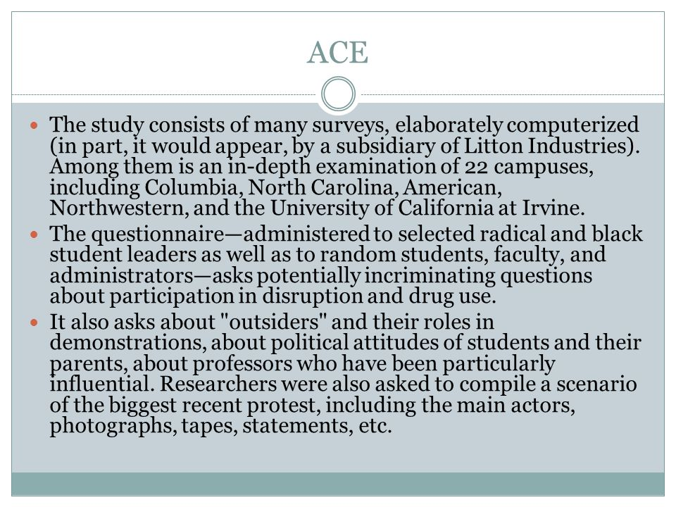 ACE The study consists of many surveys, elaborately computerized (in part, it would appear, by a subsidiary of Litton Industries).
