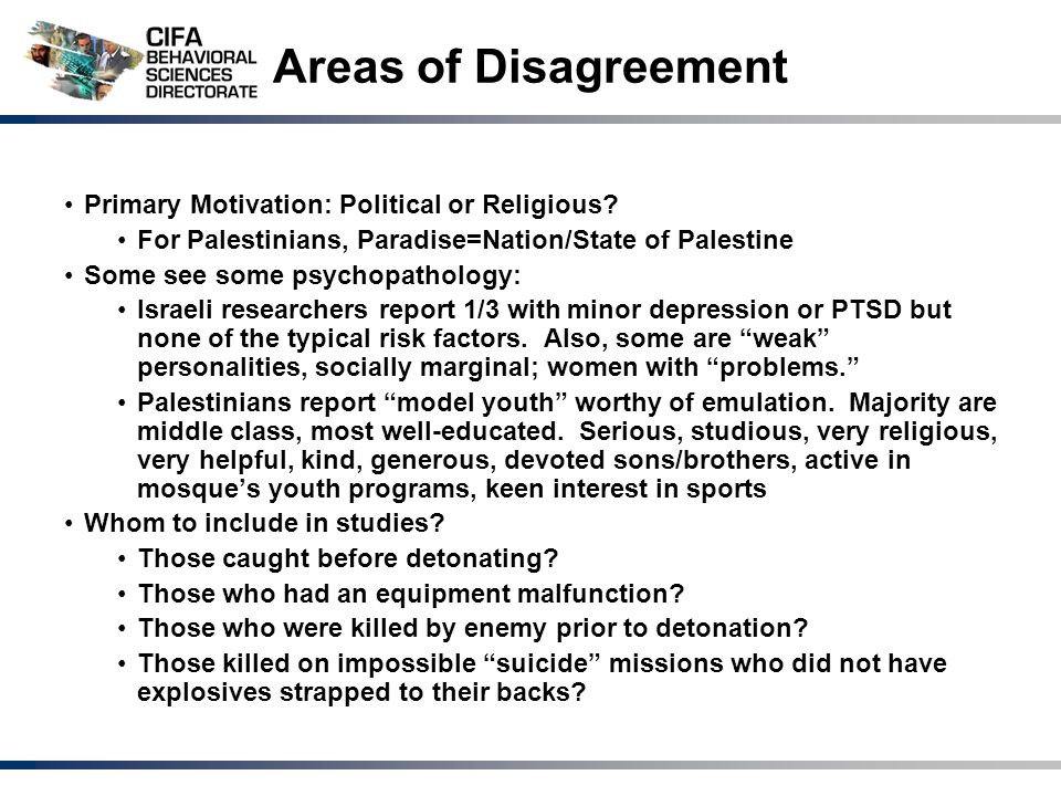 Areas of Disagreement Primary Motivation: Political or Religious.